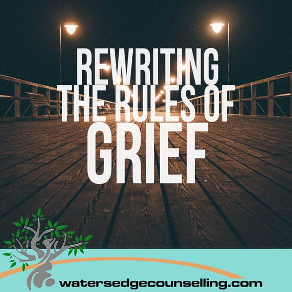 Rewriting The Rules of Grief