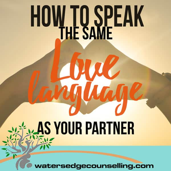How to Speak the Same Love Language as Your Partner