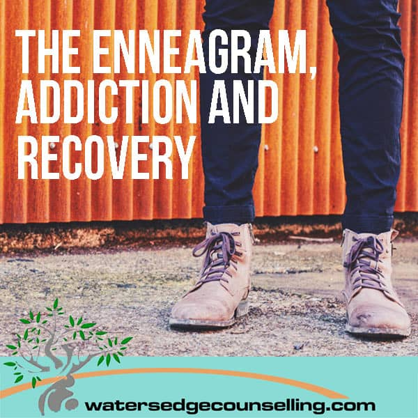 The Enneagram, Addiction and Recovery