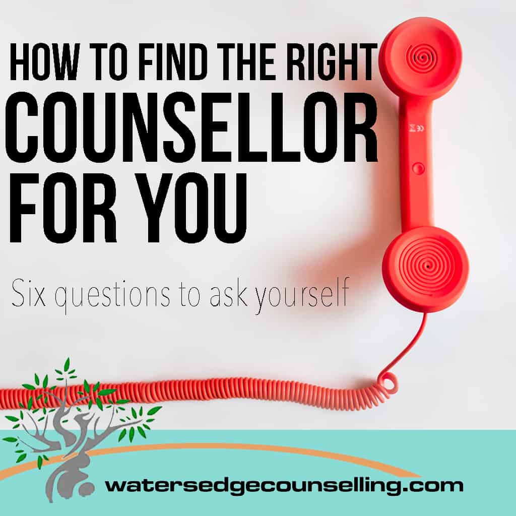 How to Find the Right Counsellor For You:  6 Questions to Ask Yourself