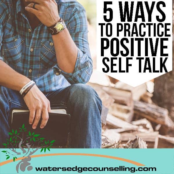 5 ways to practice positive self talk
