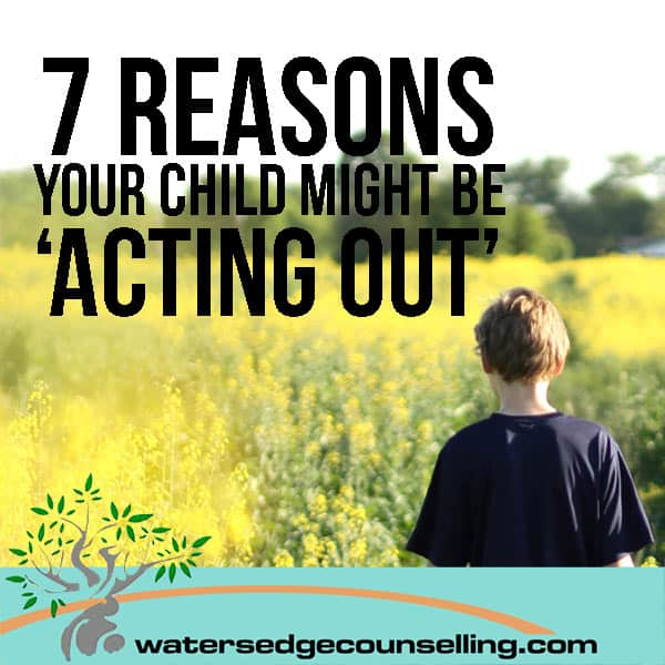 7 Reasons your child might be acting out