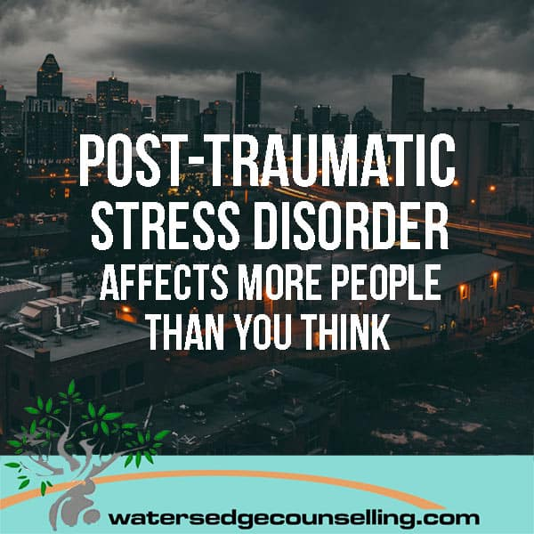 Post-Traumatic Stress Disorder affects more people than you think