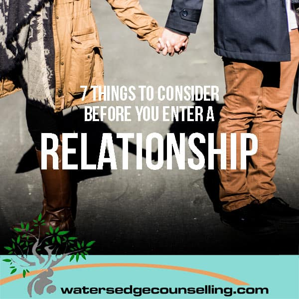 7 things to consider before you enter a relationship