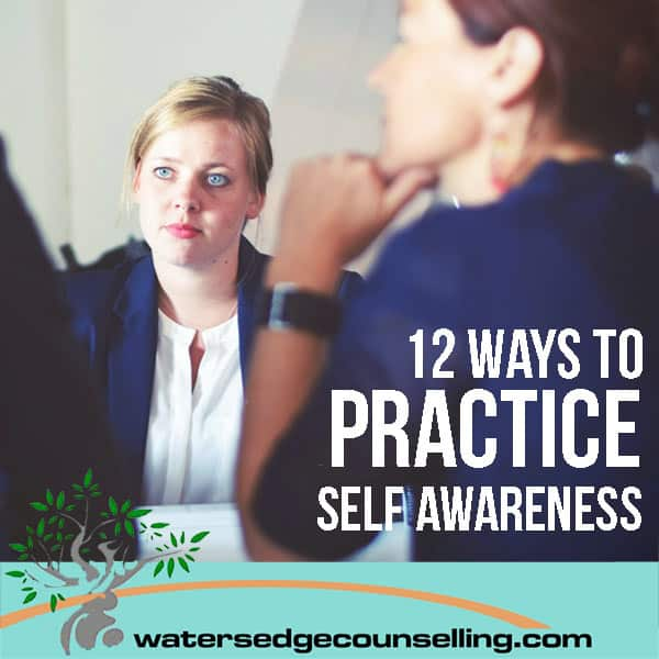 12 ways to practice self awareness