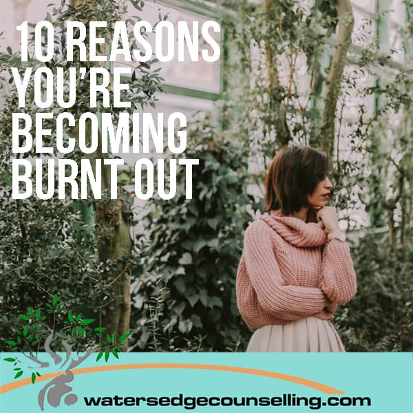 10 reasons you're becoming burnt out