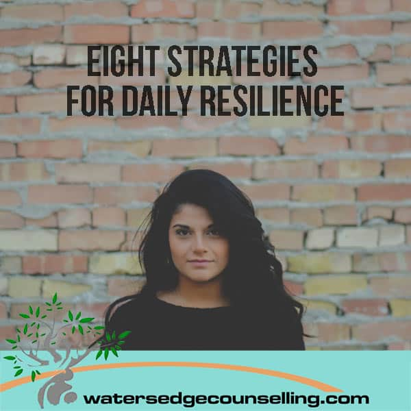 Eight strategies for daily resilience