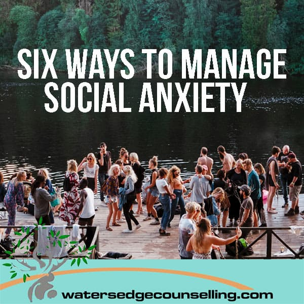 Six ways to manage social anxiety