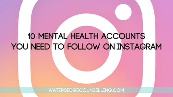 10 Mental Health Accounts You Need To Follow on Instagram