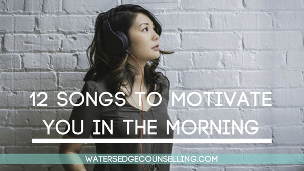 12 Songs to Motivate You in the Morning