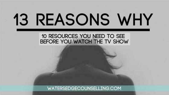 13 Reasons Why: 10 Resources you need to see before you watch the TV show