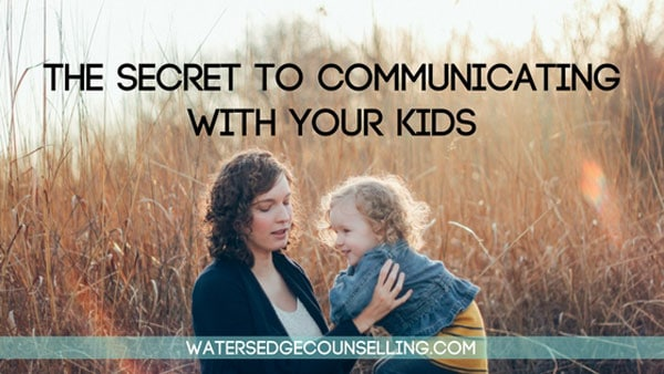 The secret to communicating with your kids