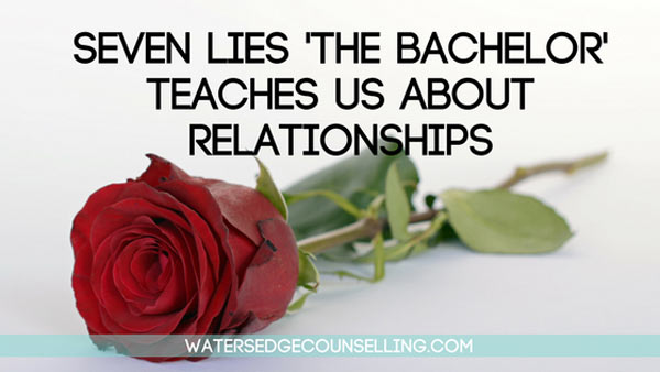 Seven Lies 'The Bachelor' teaches us about Relationships