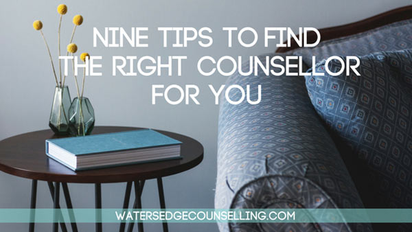 Nine tips to find the right counsellor for you