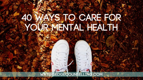 40 Ways to care for your mental health
