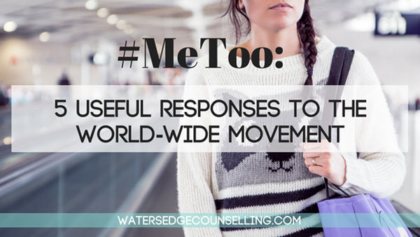 #MeToo: 5 useful responses to the world-wide movement