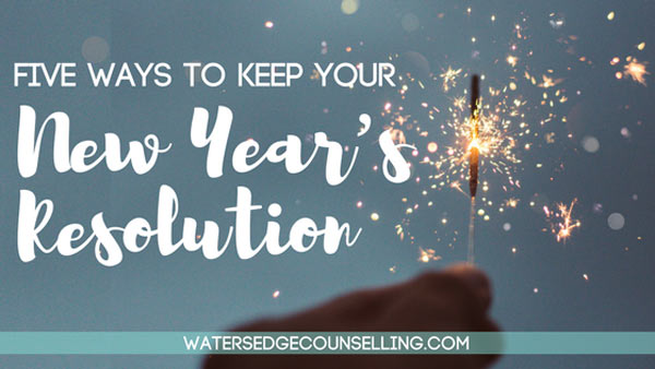 Five ways to keep your New Year's Resolution