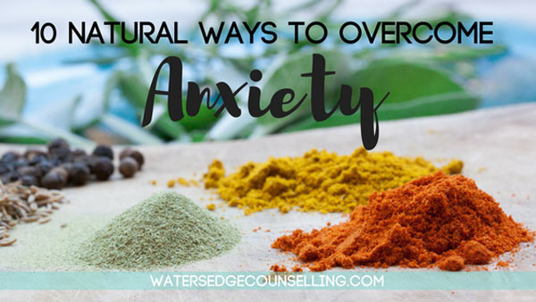 10 natural ways to overcome anxiety