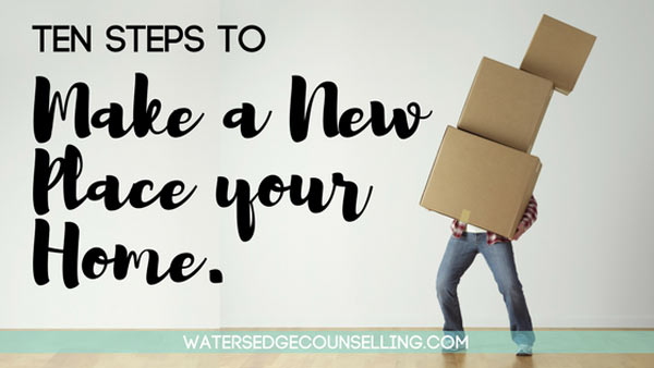 Ten steps to make a new place your home