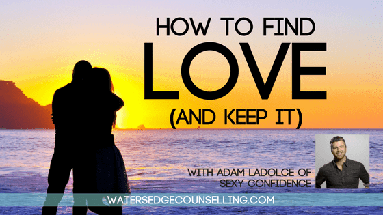 How to find love (and keep it) with Adam LoDolce of Sexy Confidence
