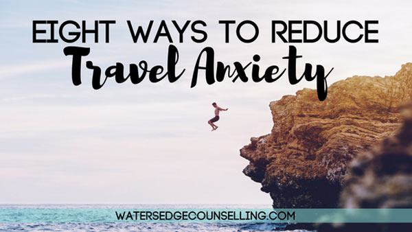 Eight ways to reduce travel anxiety