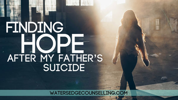 Finding Hope After My Father's Suicide