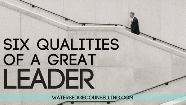 Six qualities of a great leader