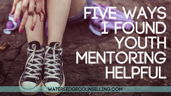Five Ways I Found Youth Mentoring Helpful