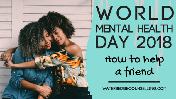 World Mental Health Day: How to help a friend