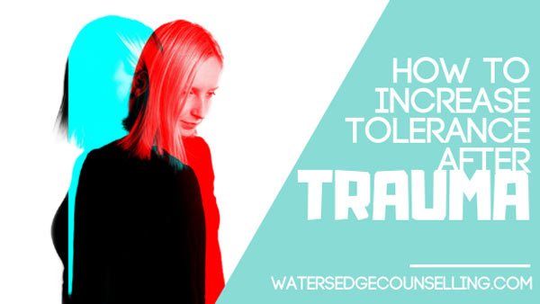 How to increase tolerance after Trauma