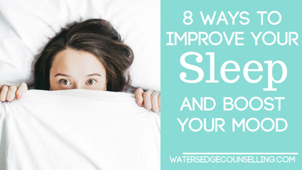 Eight ways to improve your sleep and boost your mood
