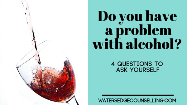 Do you have a problem with alcohol? 4 questions to ask yourself
