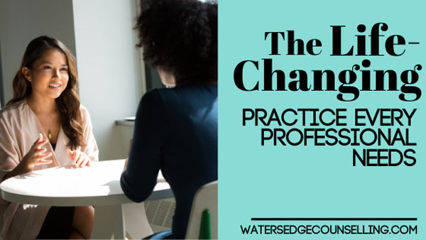 The life-changing practice every professional needs