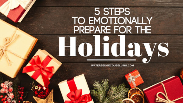 5 steps to emotionally prepare for the holidays
