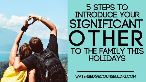 5 steps to introduce your significant other to the family these holidays