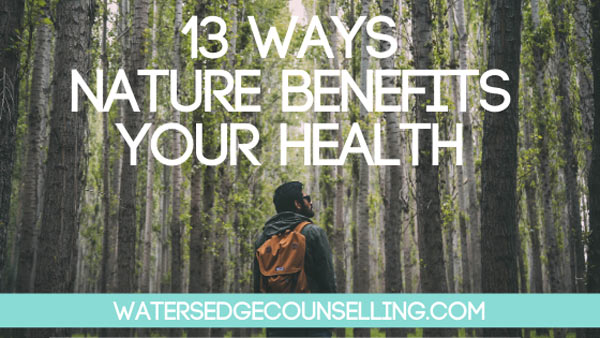 13 ways nature benefits your health