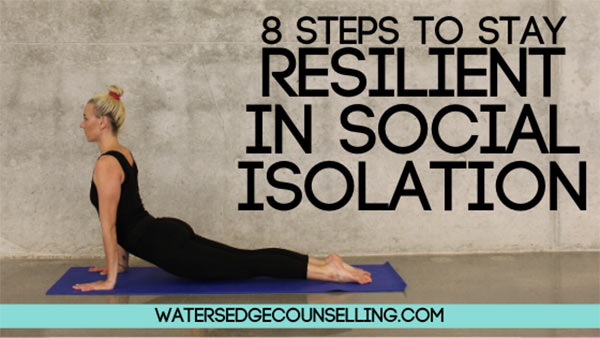 8 steps to stay resilient in social isolation