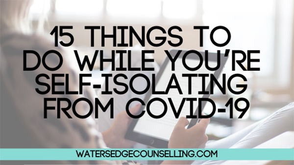 15 things to do while you're self-isolating from COVID-19