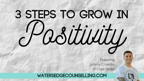 3 Steps to Grow in Positivity