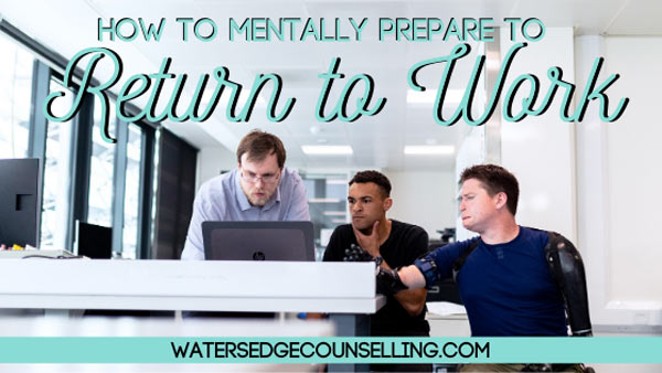 How to Mentally Prepare to Return to Work