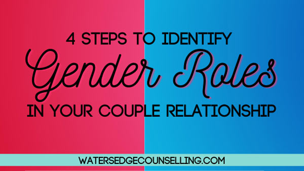 4 steps to identify gender roles in your couple relationship
