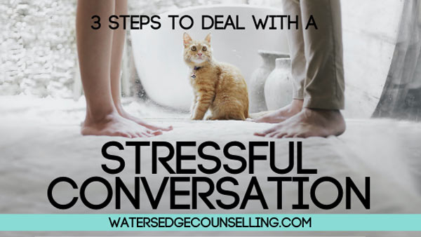 3 steps to deal with a stressful conversation