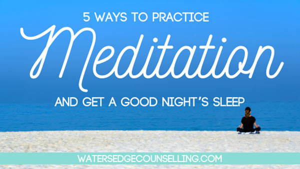 5 ways to practice meditation and get a good night's sleep