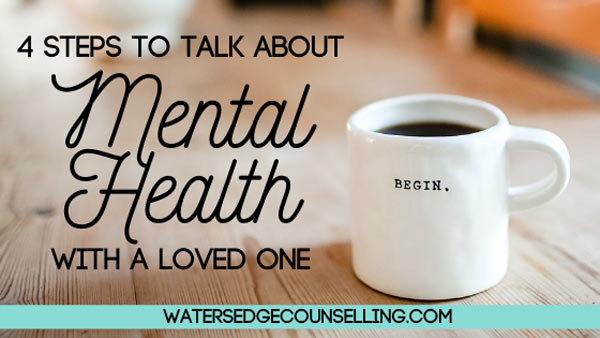 4 steps to talk about mental health with a loved one