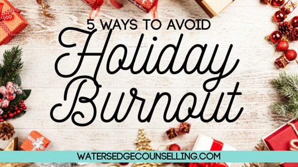 5 ways to avoid Holiday Burnout