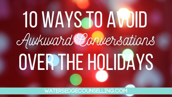 10 ways to avoid awkward conversations over the holidays