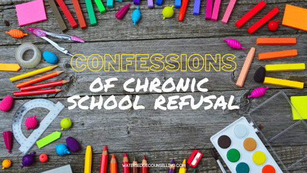 Confessions of Chronic School Refusal