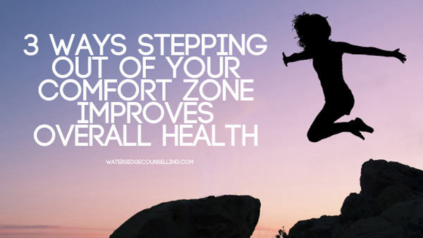 3 ways stepping out of your comfort zone improves overall health
